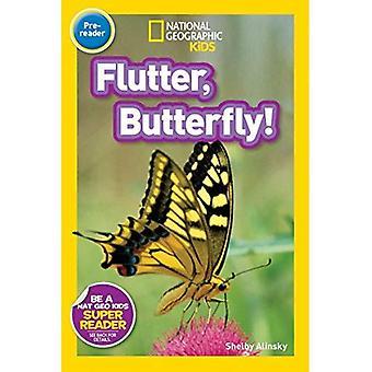 Flattern, Schmetterling! (National Geographic Leser: Stufe Pre1)