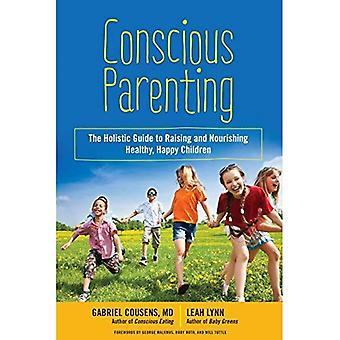 Medvetet föräldraskap: Den holistiska guiden till att höja glada och lyckliga barn
