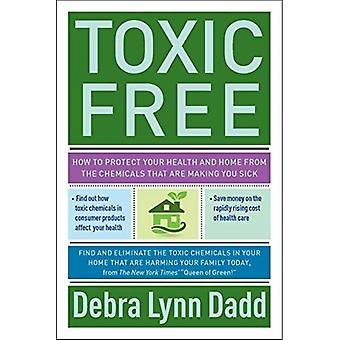 Toxic Free: Your Essential Guide to an Organic Home and Life