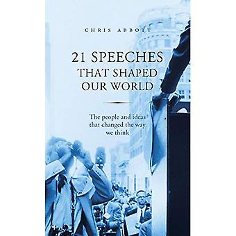 21 Speeches That Shaped Our World: The people and ideas that changed the way we think