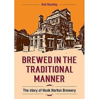 Brewed in the Traditional Manner: The Story of Hook Norton Brewery