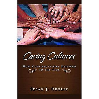 Caring Cultures: How Congregations Respond to the Sick
