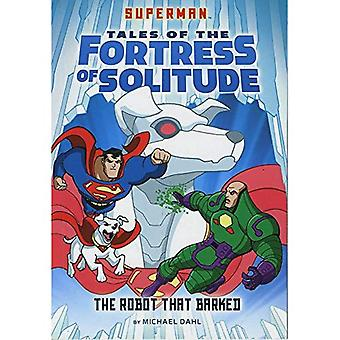 The Robot that Barked (DC Super Heroes: Superman Tales of the Fortress of Solitude)
