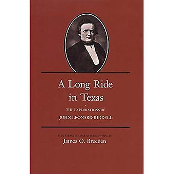 Une longue chevauchée au Texas: les Explorations de John Leonard Riddell (série du centenaire de l'Association des anciens élèves, Texas A & M University)