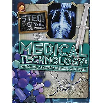 Medical Technology: Genomics, Growing Organs and More (STEM In Our World)