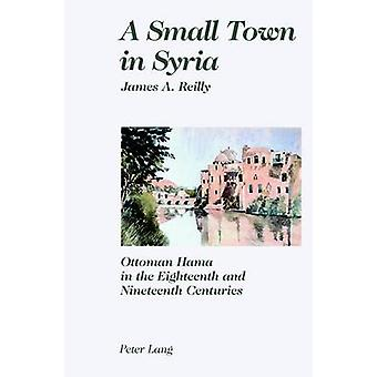 A Small Town in Syria by James A. Reilly