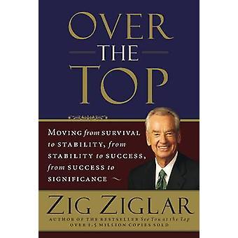 Over the Top Revised by Ziglar & Zig