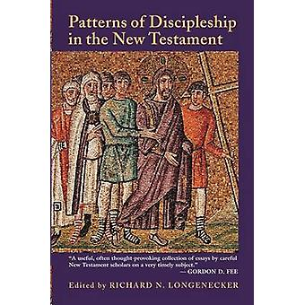 Patterns of Discipleship in the New Testament by Longenecker & Richard N.