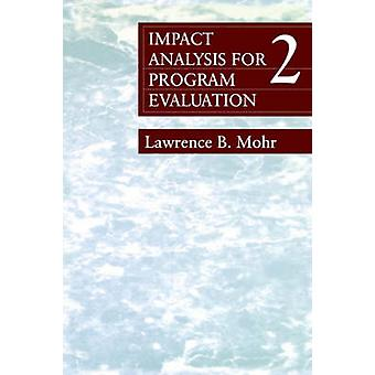 Impact Analysis for Program Evaluation by Mohr & Lawrence B.