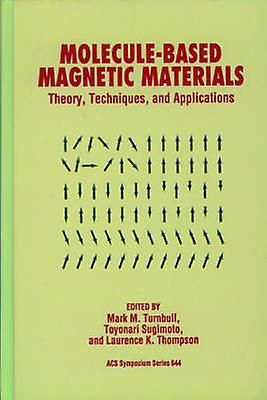MoleculeBased Magnetic Materials by American Chemical Society