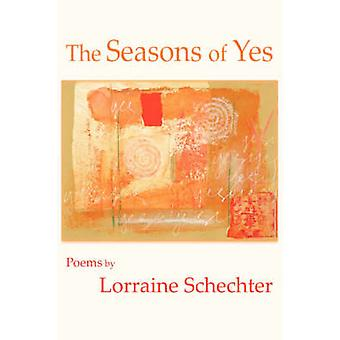 Seasons of Yes Readers Edition by Schechter & Lorraine