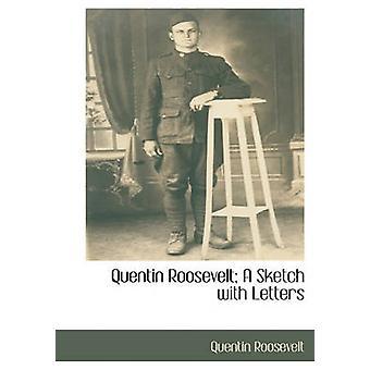 Quentin Roosevelt A Sketch avec lettres par Roosevelt & Quentin