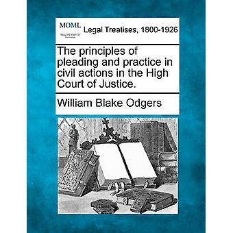 The principles of pleading and practice in civil actions in the High Court of Justice. by Odgers & William Blake