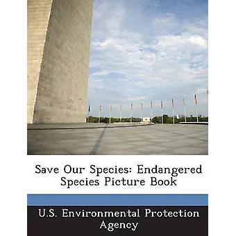 Save Our Species Endangered Species Picture Book by U.S. Environmental Protection Agency