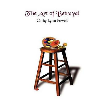 The Art of Betrayal by Powell & Cathy