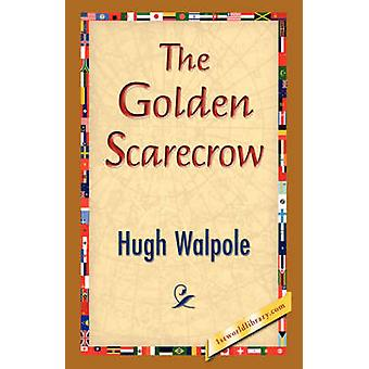 The Golden Scarecrow by Walpole & Hugh