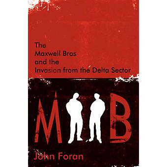 The Maxwell Bros and the Invasion from the Delta Sector by Foran & John