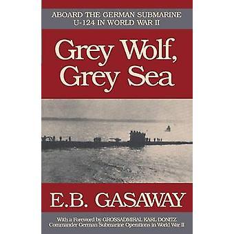 Grey Wolf Grey Sea by Gasaway & E. B.