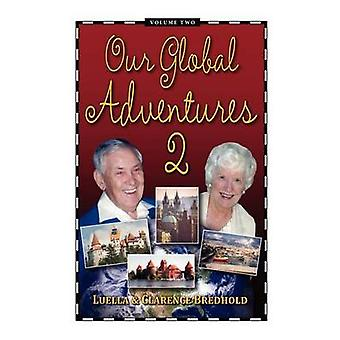 Our Global Adventure Volume 2 by Bredhold & Luella