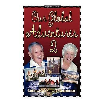 Onze wereldwijde avontuur Volume 2 van de Bredhold & Luella