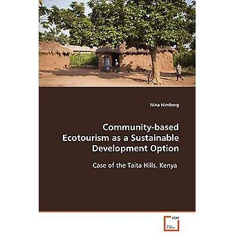 Communitybased Ökotourismus als eine nachhaltige Entwicklung-Option von Himberg & Nina
