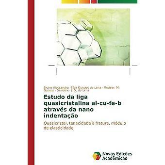 Estudo da liga quasicristalina alcufeb atravs da nano indentao by Silva Guedes de Lima Bruno Alessandro