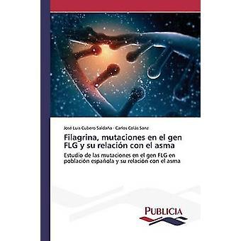 Filagrina mutaciones en el gen FLG y su relacin con el asma by Cubero Saldaa Jos Luis
