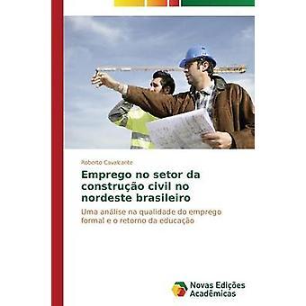 Beilagenheft keine Setor da-Construo zivile keine Nordeste Brasileiro von Cavalcante Roberto