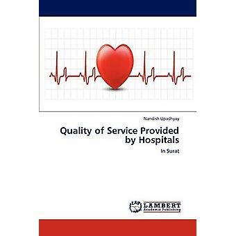 Qualidade dos serviços prestados pelos hospitais por Upadhyay & Lilu