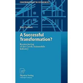 A Successful Transformation  Restructuring of the Czech Automobile Industry by Pavlnek & Petr