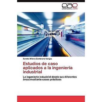 Estudios de Caso Aplicados a la ingeniería Industrial von Zambrano Vargas Sandra Milena
