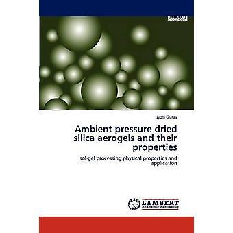 Umgebungsdruck getrocknet Silica Aerogele und deren Eigenschaften durch Gurav & Jyoti