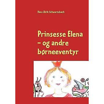 Prinsesse Elena af Schwartzbach & Hans Ulrik