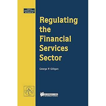 Regulating the Financial Services Sector by Gilligan & George P.