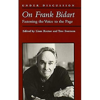 On Frank Bidart: Fastening the Voice to the Page