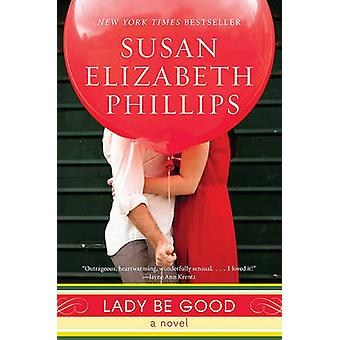 Lady Be Good by Susan Elizabeth Phillips - 9780062028525 Book