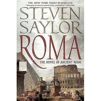 Roma - The Novel of Ancient Rome by Steven Saylor - 9780312377625 Book