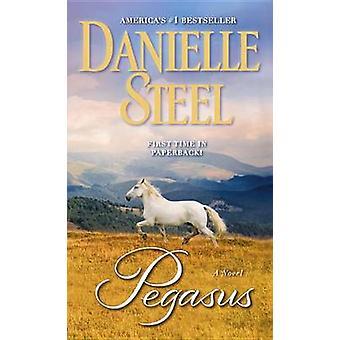 Pegasus by Danielle Steel - 9780345530981 Book