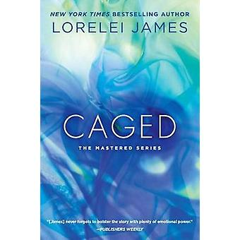 Caged - The Mastered Series by Lorelei James - 9780451473646 Book