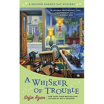 A Whisker of Trouble - A Second Chance Cat Mystery by Sofie Ryan - 978