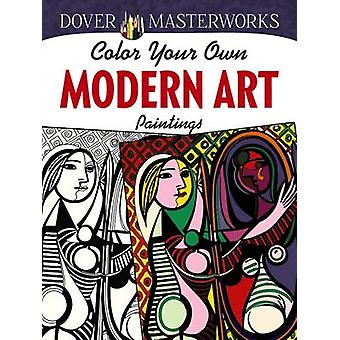 Dover Masterworks - Color Your Own Modern Art Paintings by Muncie Hend