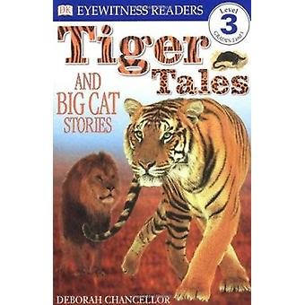 Tiger Tales - And Big Cat Stories by Deborah Chancellor - 978078945423