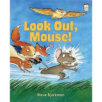 Look Out - Mouse! by Steve Bjorkman - Steve Bjeorkman - Steve Bjorkma