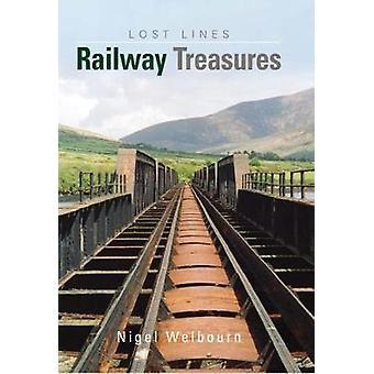 Britain's Lost Lines - Railway Treasures by Nigel Welbourn - 978086093