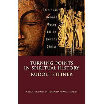 Turning Points in History - Zarathustra - Hermes - Moses - Elijah - Bu