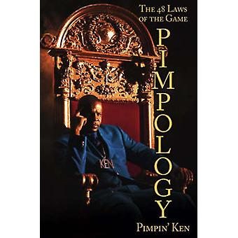 Pimpology - The 48 Laws of the Game by Pimpin' Ken - 9781416961048 Book
