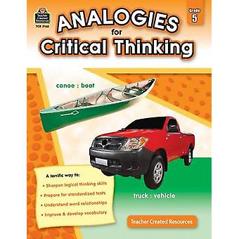 Analogies for Critical Thinking - Grade 5 by Ruth Foster - 9781420631