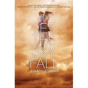Let the Sky Fall by Shannon Messenger - 9781442450417 Book