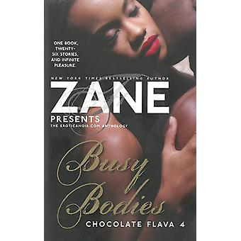 Zane Presents Busy Bodies - Chocolate Flava 4 by Zane - 9781451689648