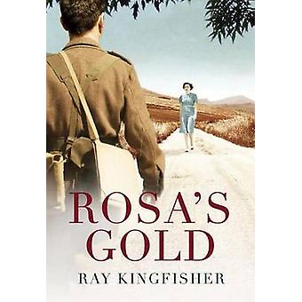 Rosa's Gold by Ray Kingfisher - 9781503936584 Book